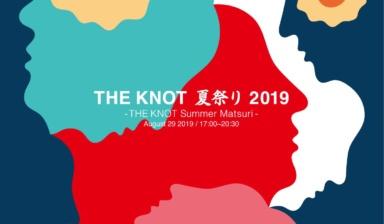 【EVENT】THE KNOT 夏祭り 2019